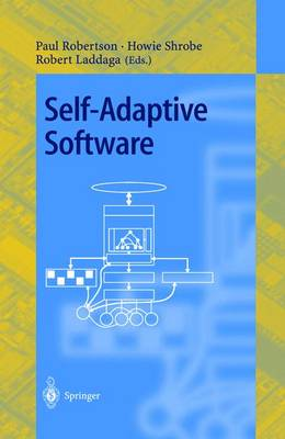 Self-Adaptive Software: First International Workshop, IWSAS 2000 Oxford, UK, April 17-19, 2000 Revised Papers - Lecture Notes in Computer Science 1936 (Paperback)