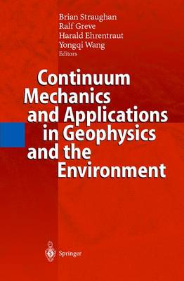 Continuum Mechanics and Applications in Geophysics and the Environment (Hardback)