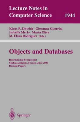 Objects and Databases: International Symposium, Sophia Antipolis, France, June 13, 2000. Revised Papers - Lecture Notes in Computer Science 1944 (Paperback)