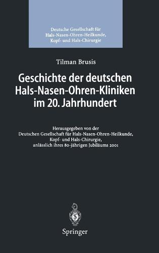 Geschichte Der Deutschen Hals-Nasen-Ohren-Kliniken Im 20. Jahrhundert (Hardback)