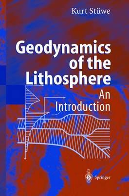 Geodynamics of the Lithosphere: An Introduction (Hardback)