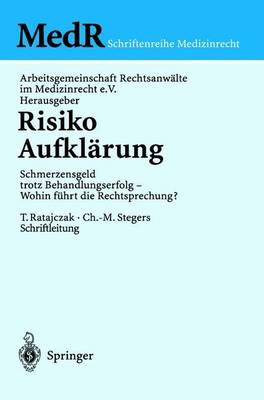 Risiko Aufklarung: Schmerzensgeld Trotz Behandlungserfolg - Wohin Fuhrt Die Rechtsprechung? - MedR Schriftenreihe Medizinrecht (Paperback)