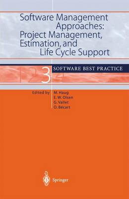 Software Management Approaches: Project Management, Estimation, and Life Cycle Support: Software Best Practice 3 (Paperback)