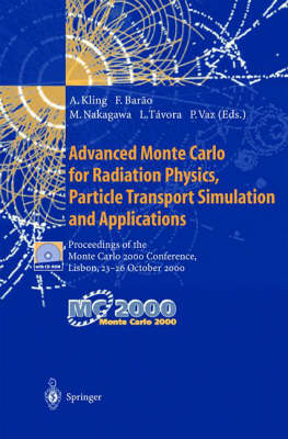 Advanced Monte Carlo for Radiation Physics, Particle Transport Simulation and Applications: Proceedings of the Monte Carlo 2000 Conference, Lisbon, 23-26 October 2000 (Hardback)