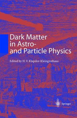 Dark Matter in Astro- and Particle Physics: Proceedings of the International Conference Dark 2000, Heidelberg, Germany, 10-14 July 2000 (Hardback)