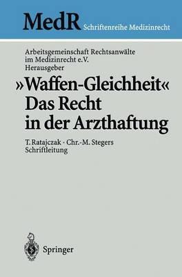 """""""waffen-Gleichheit"""": Das Recht in Der Arzthaftung - MedR Schriftenreihe Medizinrecht (Paperback)"""