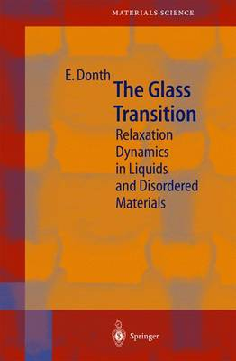 The Glass Transition: Relaxation Dynamics in Liquids and Disordered Materials - Springer Series in Materials Science 48 (Hardback)