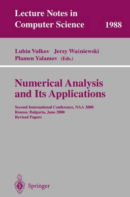 Numerical Analysis and Its Applications: Second International Conference, NAA 2000 Rousse, Bulgaria, June 11-15, 2000. Revised Papers - Lecture Notes in Computer Science 1988 (Paperback)