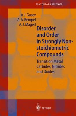 Disorder and Order in Strongly Nonstoichiometric Compounds: Transition Metal Carbides, Nitrides and Oxides - Springer Series in Materials Science 47 (Hardback)