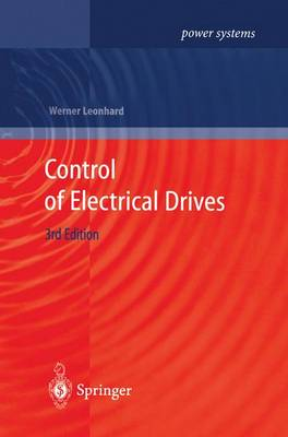 Control of Electrical Drives - Power Systems (Hardback)
