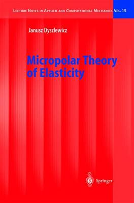Micropolar Theory of Elasticity - Lecture Notes in Applied and Computational Mechanics 15 (Hardback)