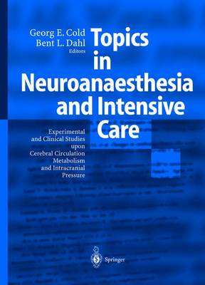 Topics in Neuroanaesthesia and Neurointensive Care: Experimental and Clinical Studies upon Cerebral Circulation, Metabolism and Intracranial Pressure (Hardback)