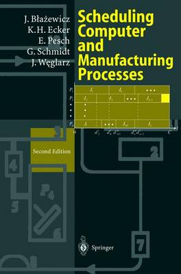 Scheduling Computer and Manufacturing Processes (Hardback)