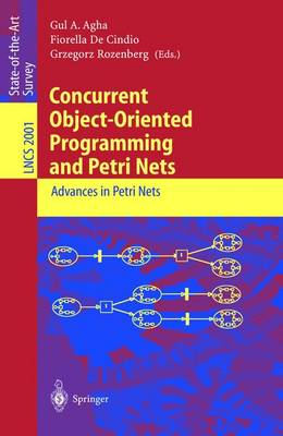 Concurrent Object-Oriented Programming and Petri Nets: Advances in Petri Nets - Lecture Notes in Computer Science 2001 (Paperback)