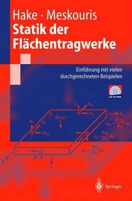 Statik Der Flachentragwerke: Einfa1/4hrung Mit Vielen Durchgerechneten Beispielen - Springer-Lehrbuch (Hardback)