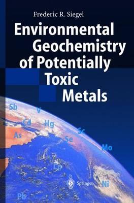 Environmental Geochemistry of Potentially Toxic Metals (Hardback)
