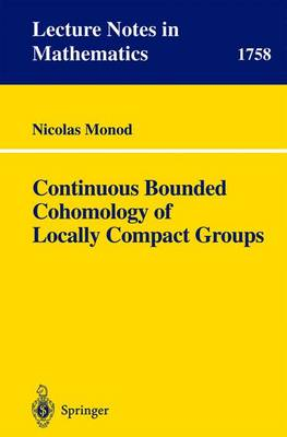 Continuous Bounded Cohomology of Locally Compact Groups - Lecture Notes in Mathematics 1758 (Paperback)