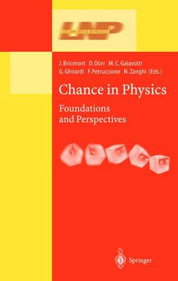Chance in Physics: Foundations and Perspectives - Lecture Notes in Physics 574 (Hardback)