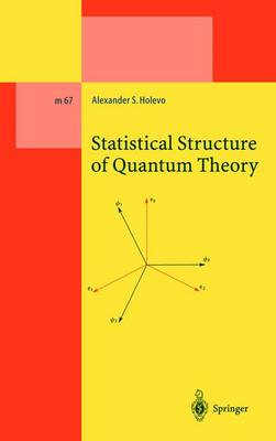 Statistical Structure of Quantum Theory - Lecture Notes in Physics Monographs 67 (Hardback)