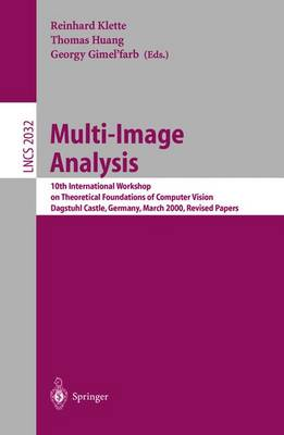 Multi-Image Analysis: 10th International Workshop on Theoretical Foundations of Computer Vision Dagstuhl Castle, Germany, March 12-17, 2000 Revised Papers - Lecture Notes in Computer Science 2032 (Paperback)
