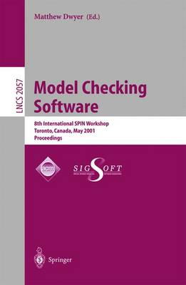 Model Checking Software: 8th International SPIN Workshop, Toronto, Canada, May 19-20, 2001 Proceedings - Lecture Notes in Computer Science 2057 (Paperback)