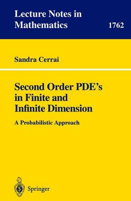Second Order PDE's in Finite and Infinite Dimension: A Probabilistic Approach - Lecture Notes in Mathematics 1762 (Paperback)