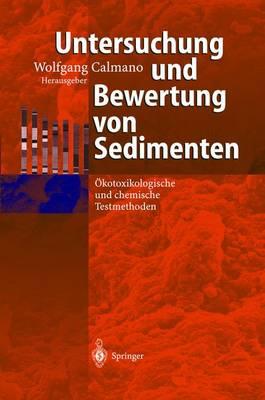 Untersuchung Und Bewertung Von Sedimenten: kotoxikologische Und Chemische Testmethoden (Hardback)