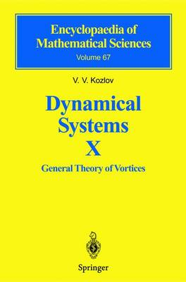 Dynamical Systems X: General Theory of Vortices - Encyclopaedia of Mathematical Sciences 67 (Hardback)
