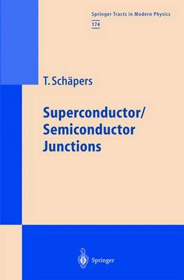 Superconductor/Semiconductor Junctions - Springer Tracts in Modern Physics 174 (Hardback)