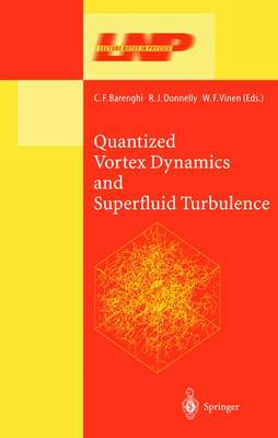 Quantized Vortex Dynamics and Superfluid Turbulence - Lecture Notes in Physics 571 (Hardback)