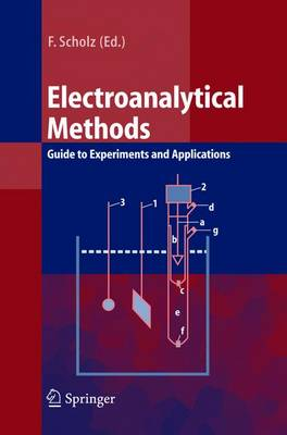 Electroanalytical Methods: Guide to Experiments and Applications (Hardback)