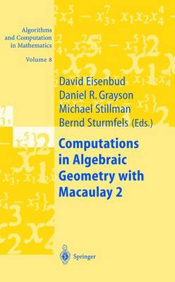 Computations in Algebraic Geometry with Macaulay 2 - Algorithms and Computation in Mathematics 8 (Hardback)