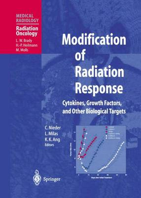 Modification of Radiation Response: Cytokines, Growth Factors and Other Biological Targets - Medical Radiology / Diagnostic Imaging (Hardback)