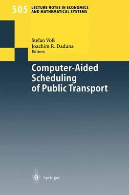 Computer-Aided Scheduling of Public Transport - Lecture Notes in Economics and Mathematical Systems 505 (Paperback)