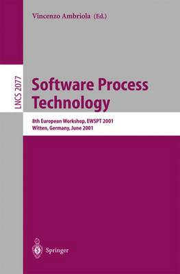 Software Process Technology: 8th European Workshop, EWSPT 2001 Witten, Germany, June 19-21, 2001 Proceedings - Lecture Notes in Computer Science 2077 (Paperback)