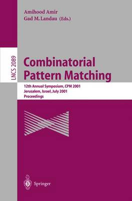 Combinatorial Pattern Matching: 12th Annual Symposium, CPM 2001 Jerusalem, Israel, July 1-4, 2001 Proceedings - Lecture Notes in Computer Science 2089 (Paperback)