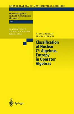 Classification of Nuclear C*-Algebras. Entropy in Operator Algebras - Encyclopaedia of Mathematical Sciences 126 (Hardback)