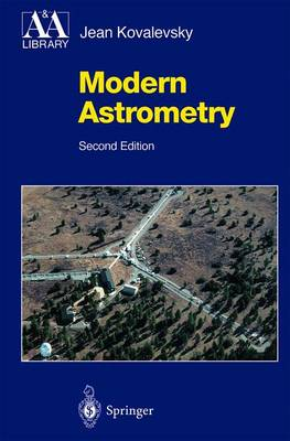 Modern Astrometry - Astronomy and Astrophysics Library (Hardback)