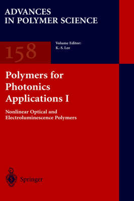 Polymers for Photonics Applications I - Advances in Polymer Science 158 (Hardback)