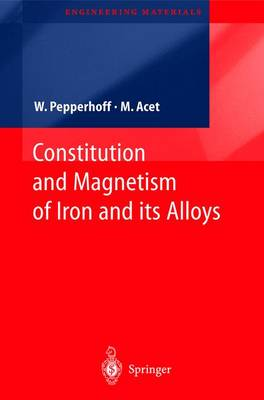 Constitution and Magnetism of Iron and its Alloys - Engineering Materials (Hardback)