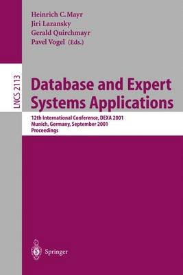Database and Expert Systems Applications: 12th International Conference, DEXA 2001 Munich, Germany, September 3-5, 2001 Proceedings - Lecture Notes in Computer Science 2113 (Paperback)