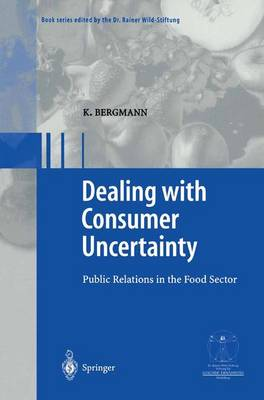 Dealing with consumer uncertainty: Public Relations in the Food Sector - Gesunde Ernahrung   Healthy Nutrition (Hardback)