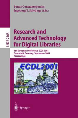 Research and Advanced Technology for Digital Libraries: 5th European Conference, ECDL 2001, Darmstadt, Germany, September 4-9, 2001. Proceedings - Lecture Notes in Computer Science 2163 (Paperback)