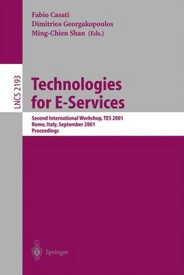 Technologies for E-Services: Second International Workshop, TES 2001, Rome, Italy, September 14-15, 2001. Proceedings - Lecture Notes in Computer Science 2193 (Paperback)