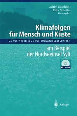 Klimafolgen Fa1/4r Mensch Und Ka1/4ste: Am Beispiel Der Nordseeinsel Sylt - Umweltnatur- & Umweltsozialwissenschaften (Hardback)
