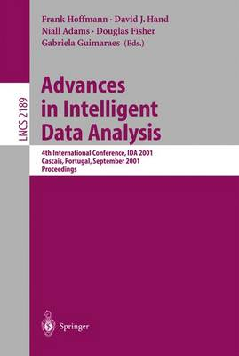 Advances in Intelligent Data Analysis: 4th International Conference, IDA 2001, Cascais, Portugal, September 13-15, 2001. Proceedings - Lecture Notes in Computer Science 2189 (Paperback)