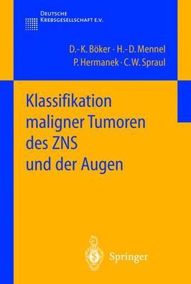 Klassifikation Maligner Tumoren Des Zns Und Der Augen - Klassifikation Maligner Tumoren (Hardback)