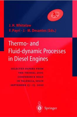 Thermo-and Fluid-dynamic Processes in Diesel Engines: Selected papers from the THIESEL 2000 conference held in Valencia, Spain, September 13-15, 2000 (Hardback)