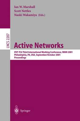 Active Networks: IFIP-TC6 Third International Working Conference, IWAN 2001, Philadelphia, PA, USA, September 30-October 2, 2001. Proceedings - Lecture Notes in Computer Science 2207 (Paperback)