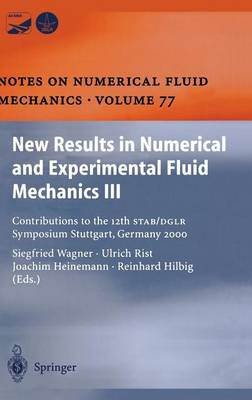 New Results in Numerical and Experimental Fluid Mechanics III: Contributions to the 12th STAB/DGLR Symposium Stuttgart, Germany 2000 - Notes on Numerical Fluid Mechanics and Multidisciplinary Design 77 (Hardback)